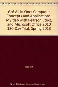 9780133379211: Go! All in One: Computer Concepts and Applications, myitlab with Pearson eText, and Microsoft Office 2010 180-Day Trial, Spring 2013