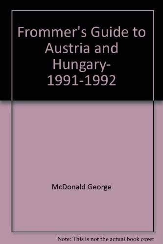 9780133380057: Frommer's Guide to Austria and Hungary, 1991-1992