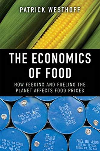 9780133381054: The Economics of Food: How Feeding and Fueling the Planet Affects Food Prices (paperback)