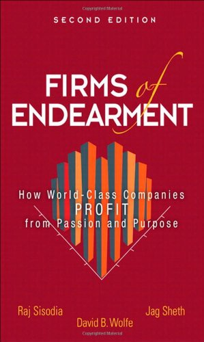 9780133382594: Firms of Endearment: How World-Class Companies Profit from Passion and Purpose
