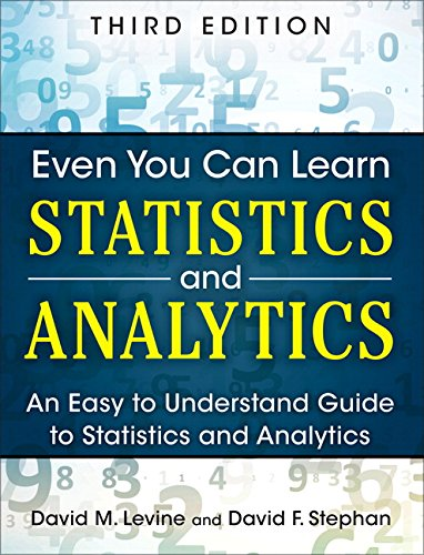 9780133382662: Even You Can Learn Statistics and Analytics: An Easy to Understand Guide to Statistics and Analytics (3rd Edition)