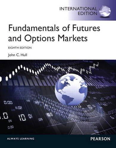 Fundamentals of futures and Options Markets: Jonn C. Hull