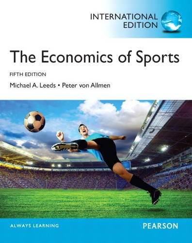 The Economics of Sports 9780133382891 Directed primarily toward undergraduate students in the Sports Economics course, this text also provides practical content to current and aspiring industry professionals. Core economic concepts developed through examples from the sports industry. The sports industry provides a seemingly endless set of examples from every area of microeconomics, giving readers the opportunity to study economics in a context that holds their interest. The Economics of Sports explores economic concepts and theory-industrial organization, public finance, and labor economics-in the context of applications and examples from American and international sports.