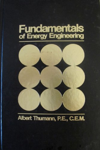 Fundamentals of Energy Engineering: Thumann, Albert P.E.