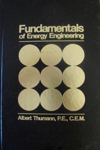 Fundamentals of Energy Engineering: Albert P.E. Thumann