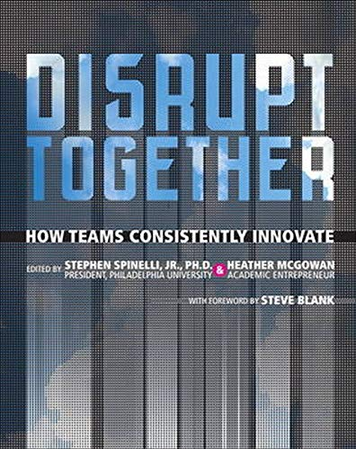 9780133384116: Disrupt Together: How Teams Consistently Innovate
