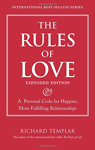 9780133384222: The Rules of Love: A Personal Code for Happier, More Fulfilling Relationships (Richard Templar's Rules)
