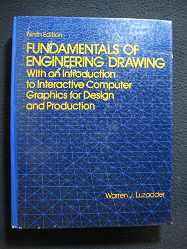 9780133384277: Fundamentals of engineering drawing: With an introduction to interactive computer graphics for design and production