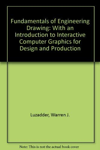 Fundamentals of Engineering Drawing: With an Introduction: Warren J. Luzadder