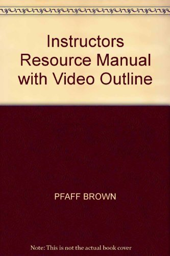 Instructors Resource Manual with Video Outline: PFAFF BROWN
