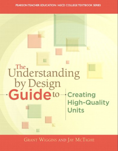 9780133388305: The Understanding By Design Guide To Creating High-Quality Units (Pearson Teacher Education / Ascd College Textbook Series)