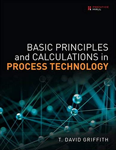 9780133388336: Basic Principles and Calculations in Process Technology