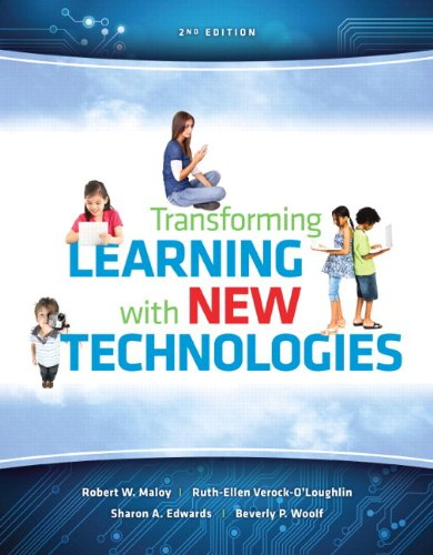 Transforming Learning with New Technologies Plus NEW: Robert W. Maloy,