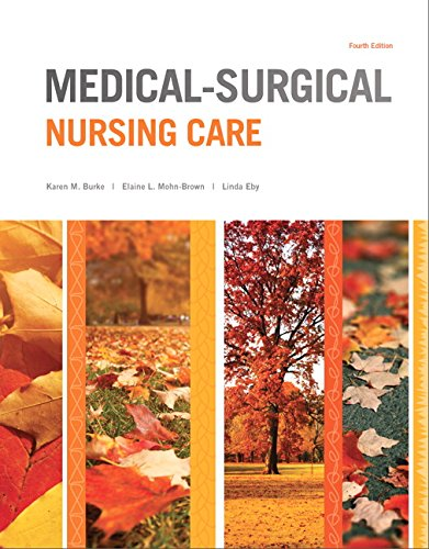 9780133389784: Medical-Surgical Nursing Care (4th Edition) (Burke, Medical-Surgical Nursing Care)