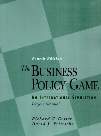 9780133391442: The Business Policy Game: An International Simulation: Player's Manual (4th Edition)