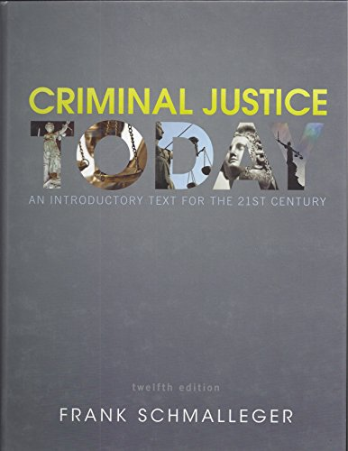9780133391893: Criminal Justice Today, An Introductory Text for the 21st Century