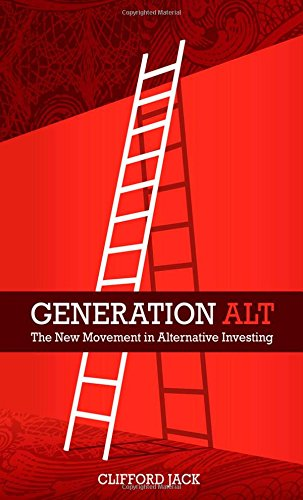 9780133391909: Generation Alt: The New Movement in Alternative Investing