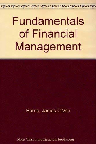 Fundamentals of Financial Management: van horne