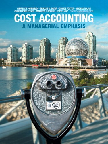 Cost Accounting: A Managerial Emphasis, Sixth Canadian: Horngren, Charles T.