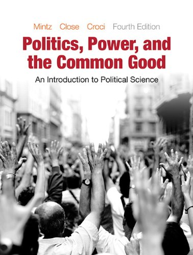 9780133399356: Politics, Power, and the Common Good: An Introduction to Political Science (4th Edition)