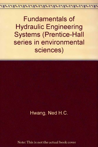 9780133400007: Fundamentals of Hydraulic Engineering Systems (Prentice-Hall series in environmental sciences)