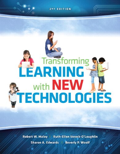 Transforming Learning with New Technologies Plus Video-Enhanced: Robert W. Maloy,