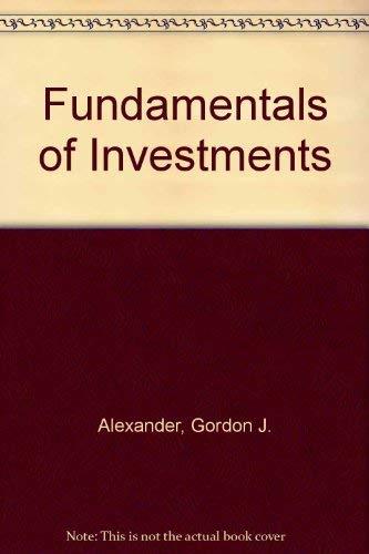 Fundamentals of Investments: Alexander, Gordon J., Sharpe, William F.