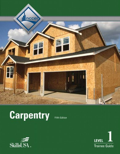 9780133402377: Carpentry Level 1 Trainee Guide, Paperback: (5th Edition)