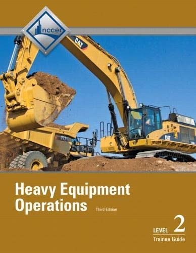 9780133402513: Heavy Equipment Operations Level 2 Trainee Guide