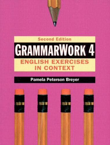 9780133402742: Grammar Work 4: English Exercises in Context: Bk. 4
