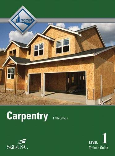 9780133403800: Carpentry Level 1 Trainee Guide Hardcover (5th Edition)