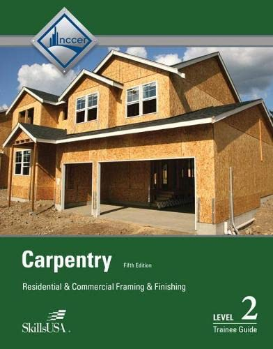 9780133404302: Carpentry Framing & Finish Level 2 Trainee Guide, Paperback (5th Edition)