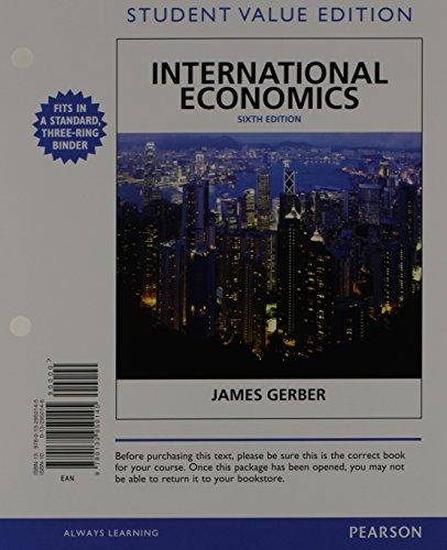 International Economics, Student Value Edition Plus NEW: Gerber, James