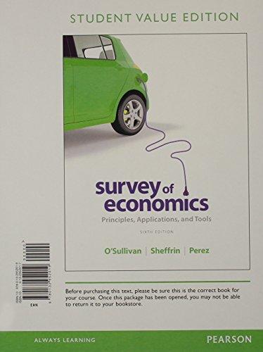 9780133405347: Survey of Economics: Principles, Applications and Tools