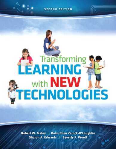 Transforming Learning with New Technologies, Loose Leaf: Robert W. Maloy,