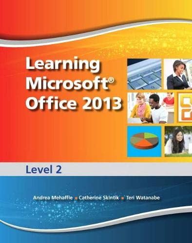 9780133407815: Learning Microsoft Office 2013, Advanced Skills: Level 2