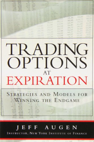 9780133409031: Trading Options at Expiration: Strategies and Models for Winning the Endgame (paperback)