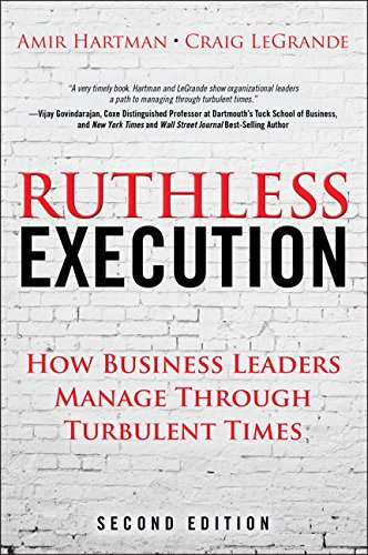 9780133410778: Ruthless Execution: How Business Leaders Manage Through Turbulent Times (2nd Edition)