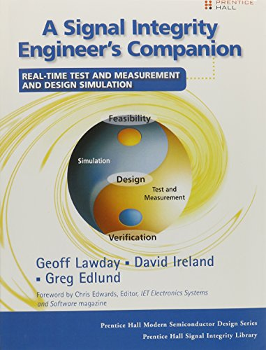9780133411270: A Signal Integrity Engineer's Companion (paperback): Real-Time Test and Measurement and Design Simulation (Prentice Hall Signal Integrity Library)