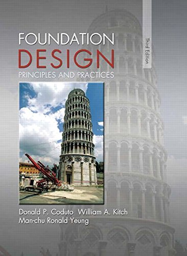 Foundation Design: Principles and Practices (3rd Edition): Coduto, Donald P.; Kitch, William A.; ...