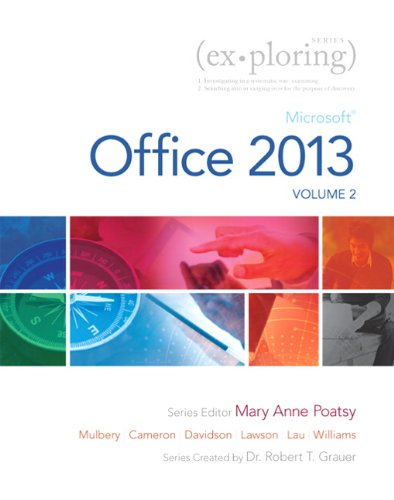 Exploring Microsoft Office 2013, Volume 2: Poatsy, Mary Anne,