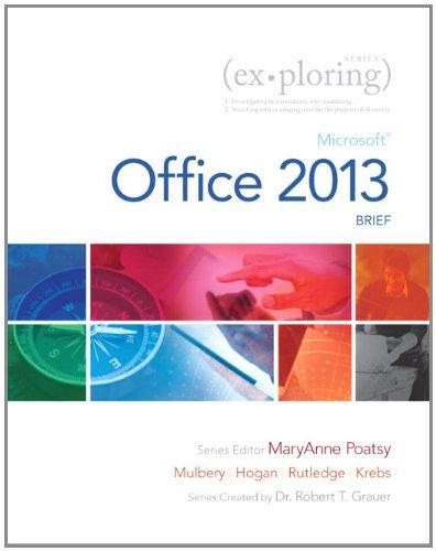 Exploring: Microsoft Office 2013, Brief: Grauer, Robert, Rutledge,