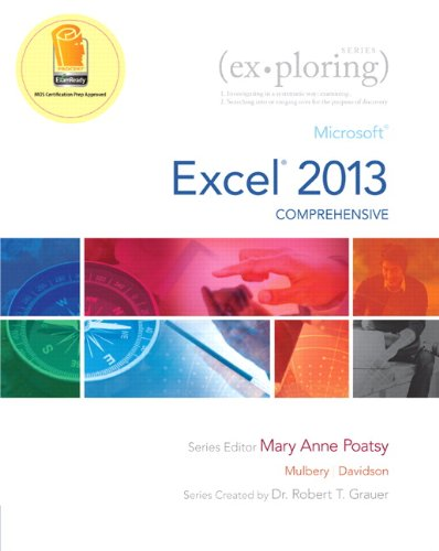 Exploring: Microsoft Excel 2013, Comprehensive: Poatsy, Mary Anne,