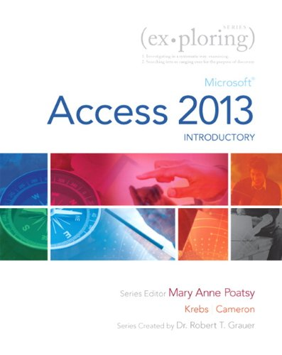 9780133412192: Exploring: Microsoft Access 2013, Introductory (Exploring for Office 2013)