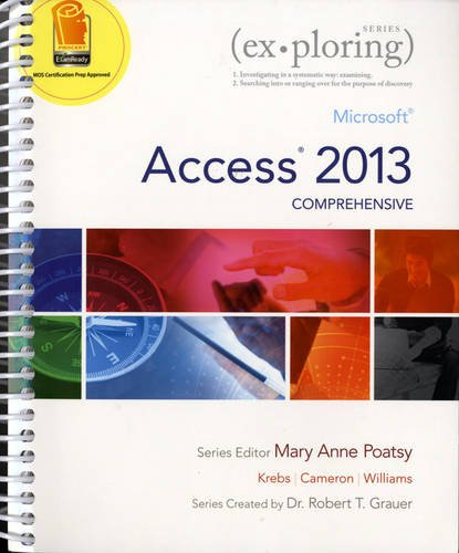 9780133412208: Exploring Microsoft Access 2013, Comprehensive