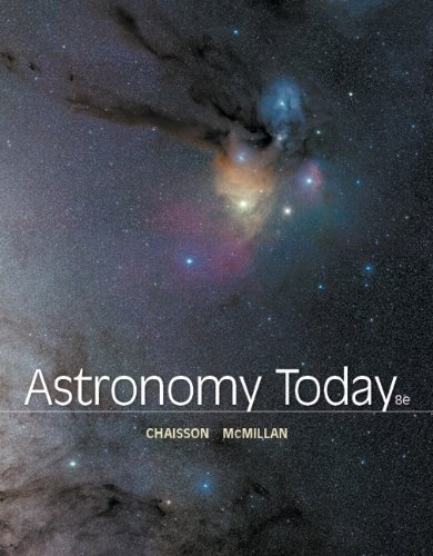 9780133412796: Astronomy Today (8th Edition) 8th edition by Chaisson, Eric, McMillan, Steve (2013) Hardcover