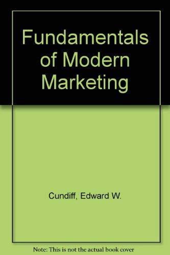 Fundamentals of Modern Marketing: Edward W. Cundiff,