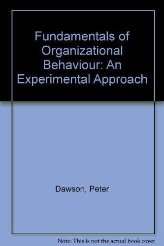 Fundamentals of Organizational Behavior: An Experimental Approach: Peter P. Dawson