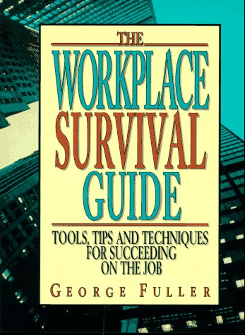 9780133416527: The Workplace Survival Guide