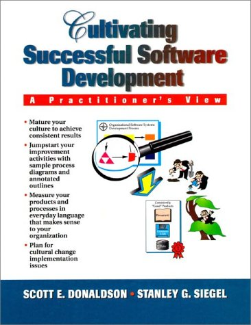 Cultivating Successful Software Development (9780133416787) by Scott E. Donaldson; Stanley G. Siegel